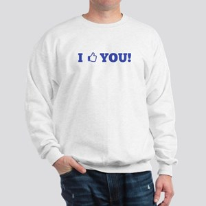 I Like You - Facebook Like Sweatshirt