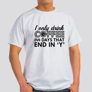 I Only Drink Coffee White T-Shirt