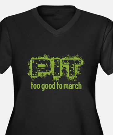 Pit: Too Good to March Plus Size T-Shirt