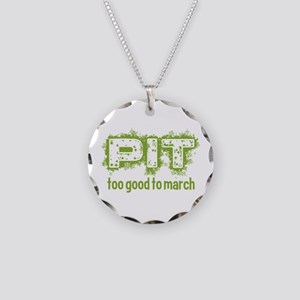 Pit: Too Good to March Necklace Circle Charm