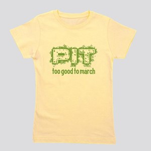 Pit: Too Good to March Girl's Tee