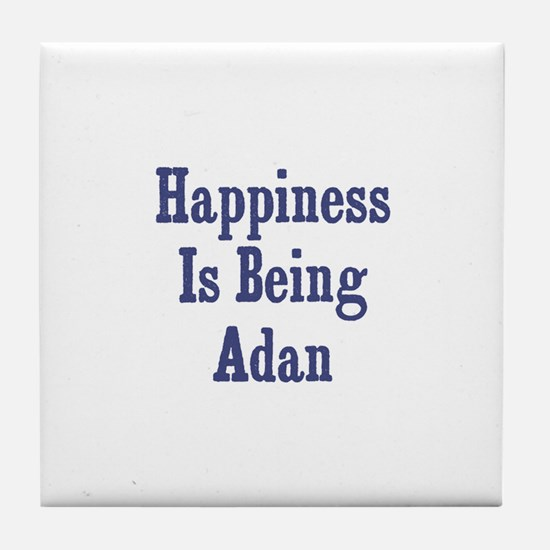 Happiness is being Adan Tile Coaster