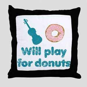 Will Play for Donuts Throw Pillow
