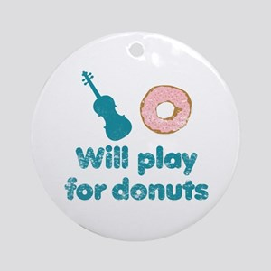 Will Play for Donuts Round Ornament