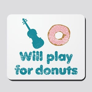 Will Play for Donuts Mousepad