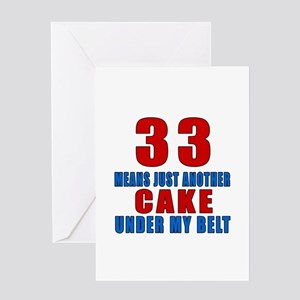 33 Another Cake Under My Belt Greeting Card