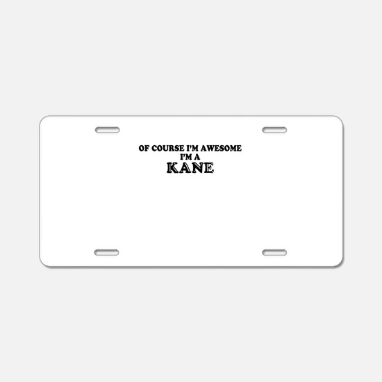 Of course I'm Awesome, Im K Aluminum License Plate