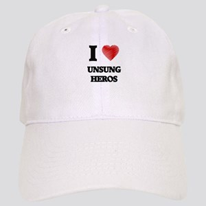 I love Unsung Heros Cap