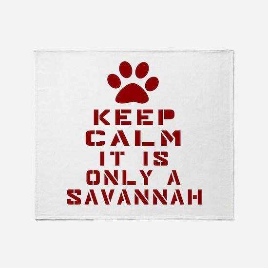 Keep Calm It Is Savannah Throw Blanket