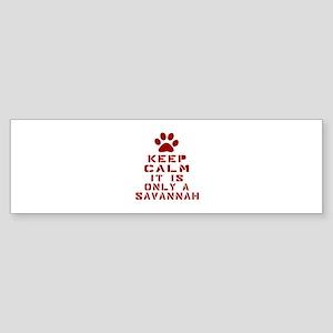 Keep Calm It Is Savannah Sticker (Bumper)