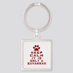 Keep Calm It Is Savannah Square Keychain