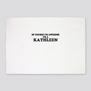 Of course I'm Awesome, Im KATHLEEN 5'x7'Area Rug