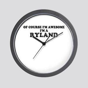 Of course I'm Awesome, Im RYLAND Wall Clock