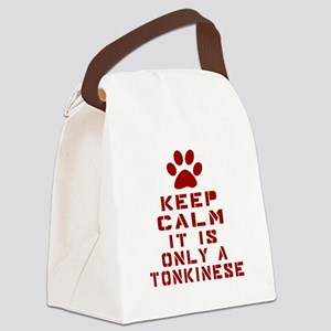 Keep Calm It Is Tonkinese Cat Canvas Lunch Bag