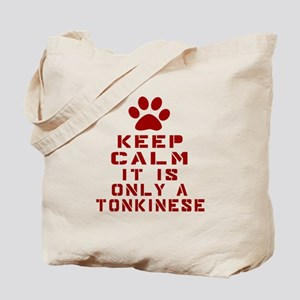 Keep Calm It Is Tonkinese Cat Tote Bag