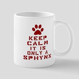 Keep Calm It Is Sphynx Cat Mug
