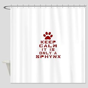 Keep Calm It Is Sphynx Cat Shower Curtain