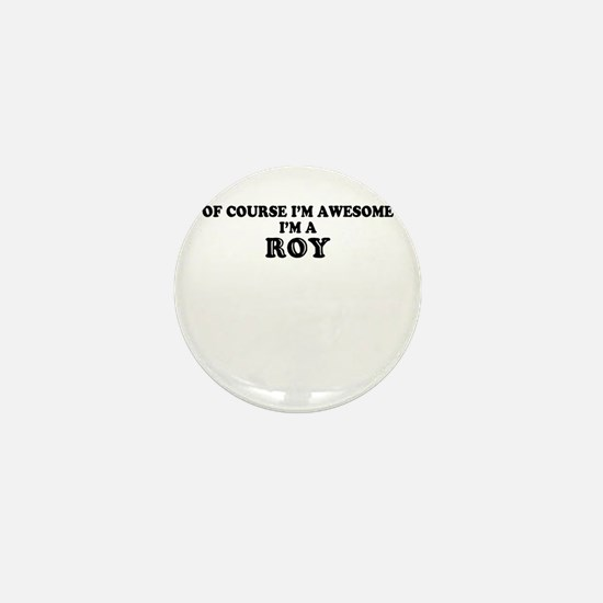 Of course I'm Awesome, Im ROY Mini Button