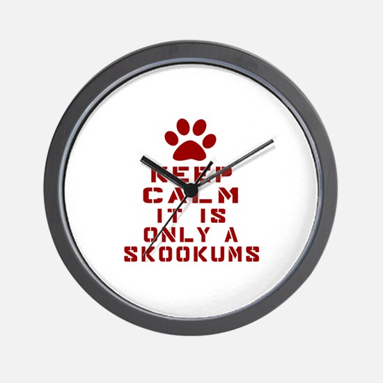 Keep Calm It Is skookums Cat Wall Clock