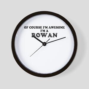 Of course I'm Awesome, Im ROWAN Wall Clock