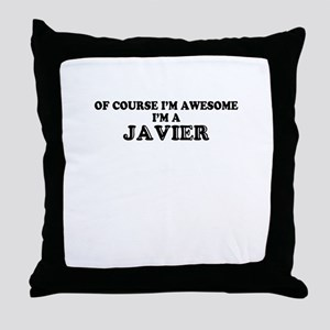 Of course I'm Awesome, Im JAVIER Throw Pillow