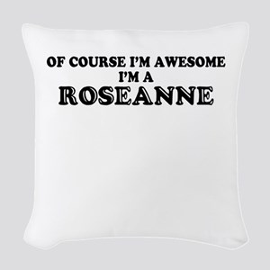 Of course I'm Awesome, Im ROSE Woven Throw Pillow