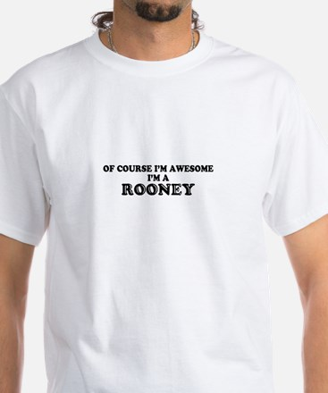 Of course I'm Awesome, Im ROONEY T-Shirt