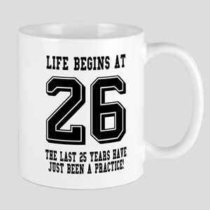 Life Begins At 26... 26th Birthday Mugs