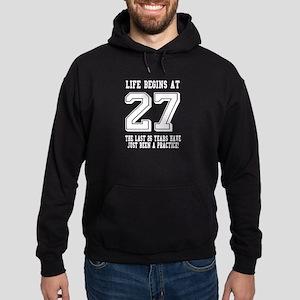 Life Begins At 27... 27th Birthday Hoodie