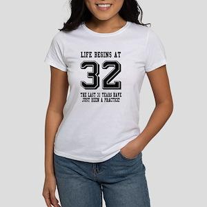 Life Begins At 32... 32nd Birthday T-Shirt