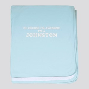Of course I'm Awesome, Im JOHNSTON baby blanket