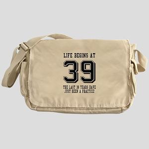 Life Begins At 39... 39th Birthday Messenger Bag