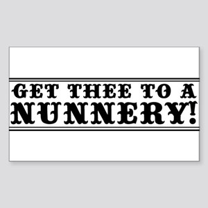 Get Thee to a Nunnery Rectangle Sticker