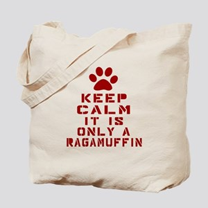 Keep Calm It Is Ragamuffin Cat Tote Bag