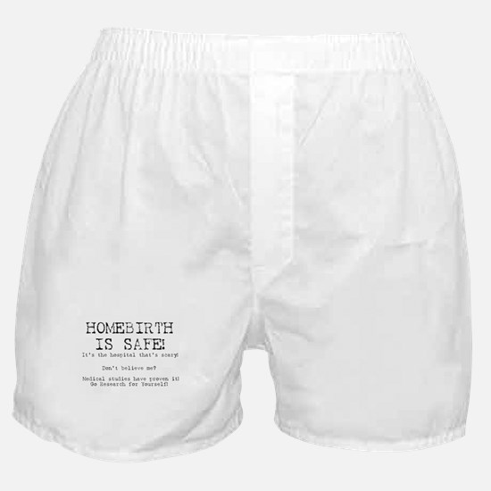 Homebirth is Safe Boxer Shorts