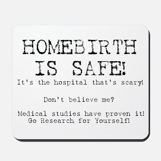 Homebirth is Safe Mousepad