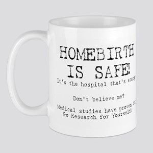 Homebirth is Safe Mug