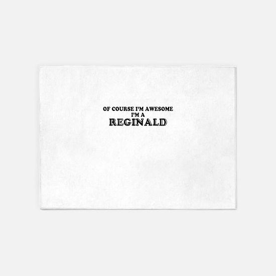 Of course I'm Awesome, Im REGINALD 5'x7'Area Rug