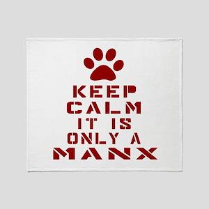 Keep Calm It Is Manx Cat Throw Blanket