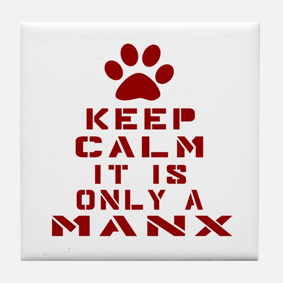 Keep Calm It Is Manx Cat Tile Coaster