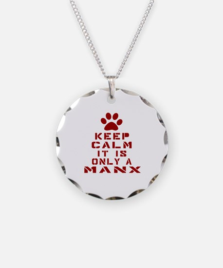 Keep Calm It Is Manx Cat Necklace