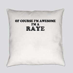 Of course I'm Awesome, Im RAYE Everyday Pillow