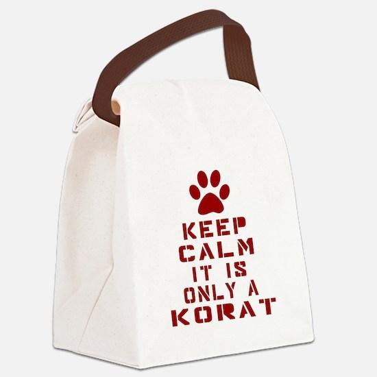 Keep Calm It Is Korat Cat Canvas Lunch Bag