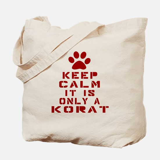 Keep Calm It Is Korat Cat Tote Bag