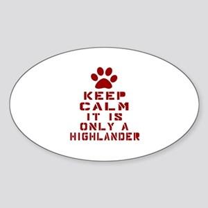 Keep Calm It Is Highlander Cat Sticker (Oval)