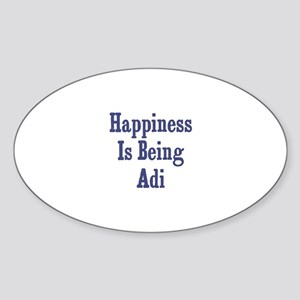 Happiness is being Adi Oval Sticker