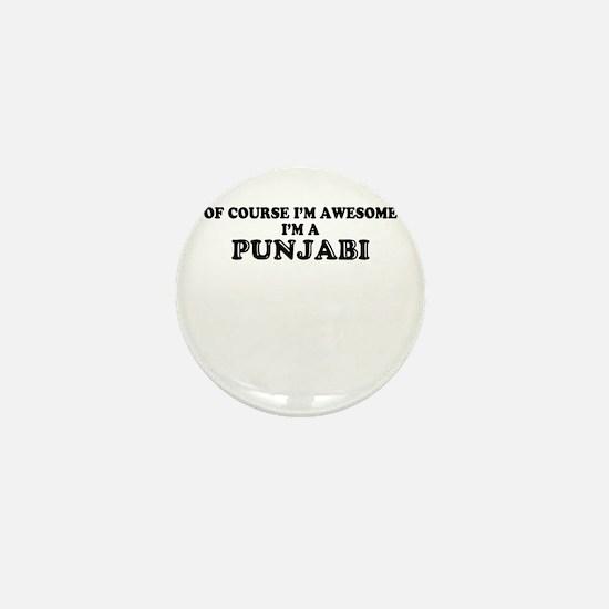 Of course I'm Awesome, Im PUNJABI Mini Button
