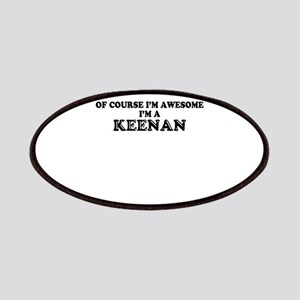 Of course I'm Awesome, Im KEENAN Patch