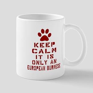 Keep Calm It Is European Burmese Cat Mug
