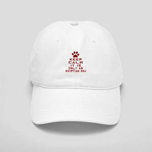Keep Calm It Is Egyptian Mau Cat Cap